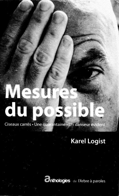 Mesures du possible : Ciseaux carrés, Une Quarantaine, Un danseur évident, photographie de couverture de Serge Delaive, préface de Laurent Demoulin