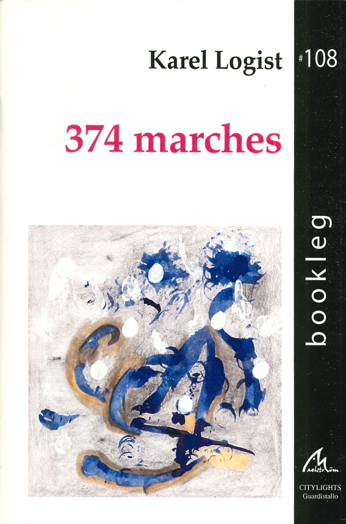 374 marches, couverture illustrée par Karel Logist, Bruxelles, MaelstrÖm, collection Bookleg